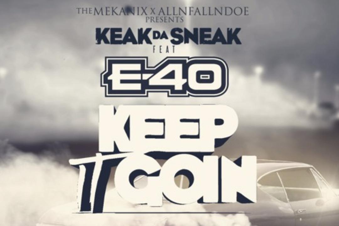 Keek da Sneak E-40 I'ma Keep It Goin